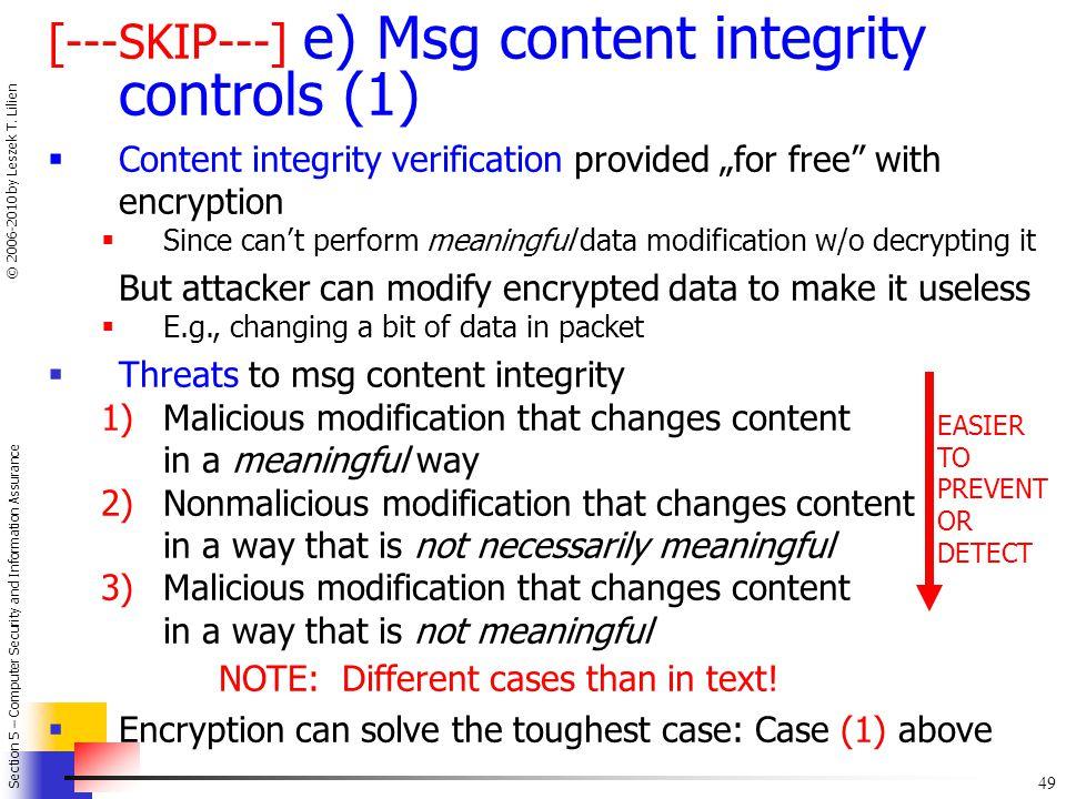 [---SKIP---] e) Msg content integrity controls (1)